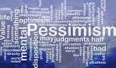 Word cloud concept illustration of Pessimism pessimistic international