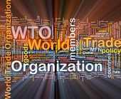 Background concept wordcloud illustration of world trade organization glowing light