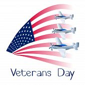Veterans Day. Creative Illustration Of Veterans Day With American Flag Background And Fighter Planes poster