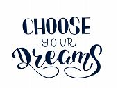 Word Writing Text Choose Your Dreams. Business Concept For Decide Your Far Future Life Career Partne poster