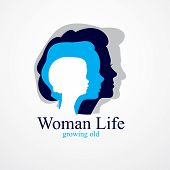 Woman Life Age Years Concept, The Time Of Life, Periods And Cycle Of Life, Growing Old, Maturation A poster
