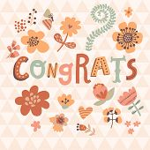 Congrats! Bright cartoon card made of flowers. Floral background in pink colors - ideal for holiday