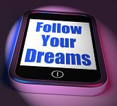 Follow Your Dreams On Phone Displays Ambition Desire Future Dream