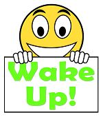 Wake Up On Sign Means Awake And Rise