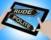 image of rude  - Rude Polite Tablet Meaning Ill Mannered Or Respectful - JPG