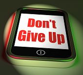 Don't Give Up On Phone Displays Determination Persist And Persevere