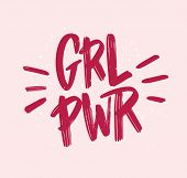 Girl Power Inscription Handwritten With Bright Pink Vivid Font. Grl Pwr Hand Lettering. Feminist Slo poster
