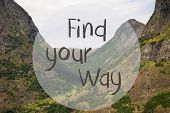 English Text Find Your Way. Valley With Mountains In Norway. Peaceful Landscape, Scenery With Grass, poster