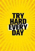 Try Hard Every Day. Inspiring Creative Motivation Quote Poster Template. Vector Typography Banner De poster