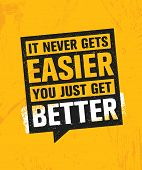 It Never Gets Easier You Just Get Better. Workout And Fitness Gym Design Element Concept. Creative C poster
