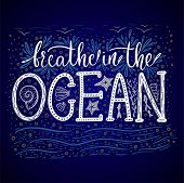 Breathe In The Ocean. Handdrawn Vector Lettering Card. Summer Sea Quote. poster