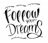 Word Writing Text Follow Your Dreams. Business Concept For Decide Your Far Future Life Career Partne poster