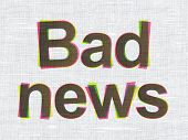 News concept: Bad News on fabric texture background