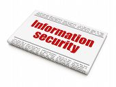 Security concept: newspaper headline Information Security