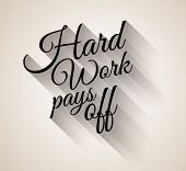 Inspirational Vintage Typo: Hard Work Pays Off with transparent shadows.