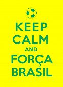 Постер, плакат: keep calm and Forca Brasil