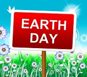 Earth Day Indicates Eco Friendly And Conservation