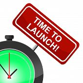 Time To Launch Shows Don't Wait And Beginning
