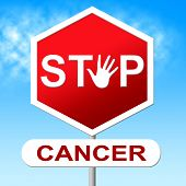 Stop Cancer Shows Cancerous Growth And Control