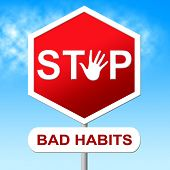 Stop Bad Habits Shows Unhealthy Prohibit And Wellbeing