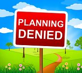 Planning Denied Shows Deny Rejected And Refused