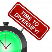 Time To Diversify Represents At The Moment And Diversification