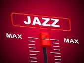 Jazz Music Indicates Sound Track And Audio