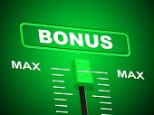 Max Bonus Indicates Upper Limit And Added