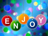 Enjoy Party Represents Happy Parties And Happiness