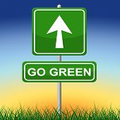 Go Green Indicates Earth Day And Arrows
