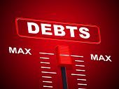 Max Debts Represents Upper Limit And Arrears