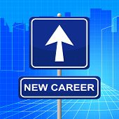 New Career Sign Shows Line Of Work And Advertisement