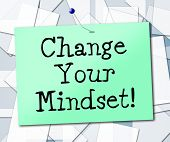 Change Your Mindset Means Think About It And Thinking