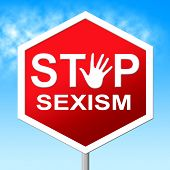 Sexism Stop Means Gender Prejudice And Discrimination