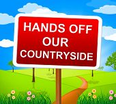 Hands Off Countryside Represents Go Away And Picturesque