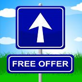 Free Offer Sign Represents With Our Compliments And Advertisement