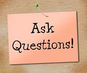 Ask Questions Means Faqs Information And Assistance