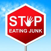 Stop Eating Junk Indicates Fast Food And Control