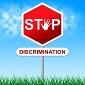 image of racial discrimination  - Discrimination Stop Meaning One Sidedness And Favoritism - JPG