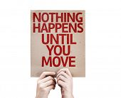Nothing Happens Until You Move card isolated on white background