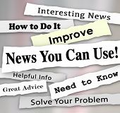 News You Can Use words in torn newspaper headlines for articles, information or reporting that will help you with needed advice, tips or guidance