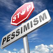 no pessimism think positive optimism