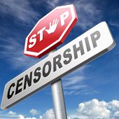 stop censorship free press no control or suppression freedom of speech and thought not censored