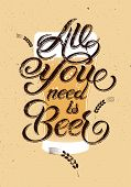 picture of drawing beer  - All you need is Beer - JPG