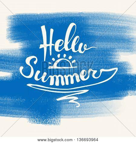 poster of Hello Summer. Summer Season. Summer Wallpaper. Summer Time. Happy Summer. Summer Day. Summer Design. Summer Vector. Summer Text. Summer Lettering. Summer Art. Summer Watercolor. Summer Decoration.