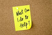 What Can I Do To Help ? Written On Yellow Paper Note poster