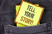 Handwriting Text Writing Tell Your Story Motivational Call. Concept Meaning Share Your Experience Mo poster
