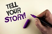 Conceptual Hand Writing Showing Tell Your Story Motivational Call. Business Photo Showcasing Share Y poster