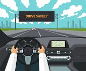 Drive Safely Concept. The Drivers Hands On The Steering Wheel, The Dashboard, The Car Interior, The poster