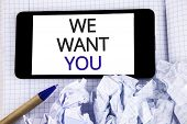Text Sign Showing We Want You. Conceptual Photo Employee Help Wanted Workers Recruitment Headhunting poster
